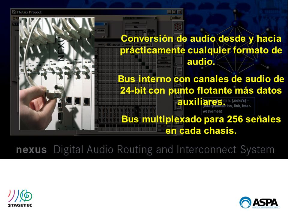 Bus multiplexado para 256 señales en cada chasis.