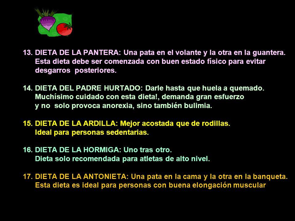 13.DIETA DE LA PANTERA: Una pata en el volante y la otra en la guantera.