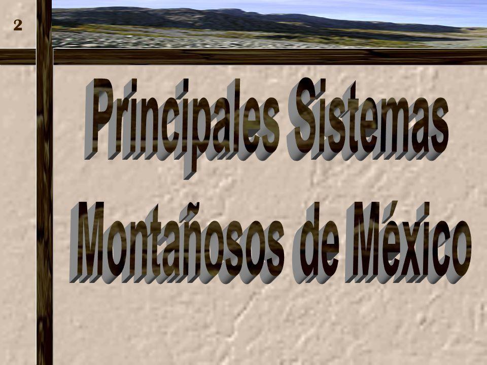 Principales Sistemas Montañosos de México