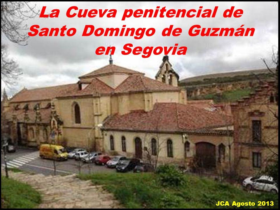 La Cueva penitencial de Santo Domingo de Guzmán en Segovia