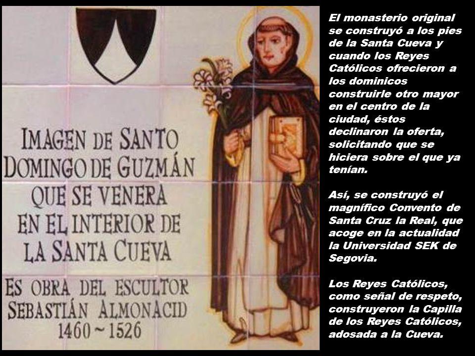 El monasterio original se construyó a los pies de la Santa Cueva y cuando los Reyes Católicos ofrecieron a los dominicos construirle otro mayor en el centro de la ciudad, éstos declinaron la oferta, solicitando que se hiciera sobre el que ya tenían.