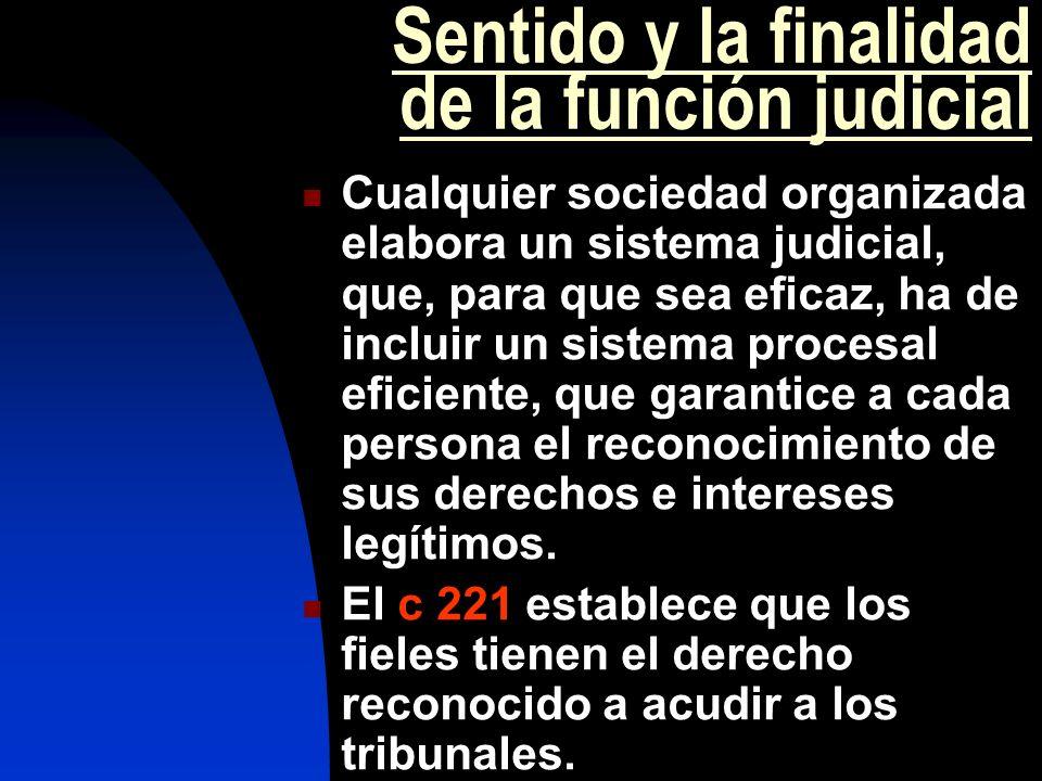 Sentido y la finalidad de la función judicial