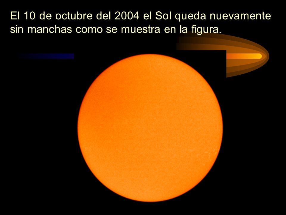 El 10 de octubre del 2004 el Sol queda nuevamente sin manchas como se muestra en la figura.