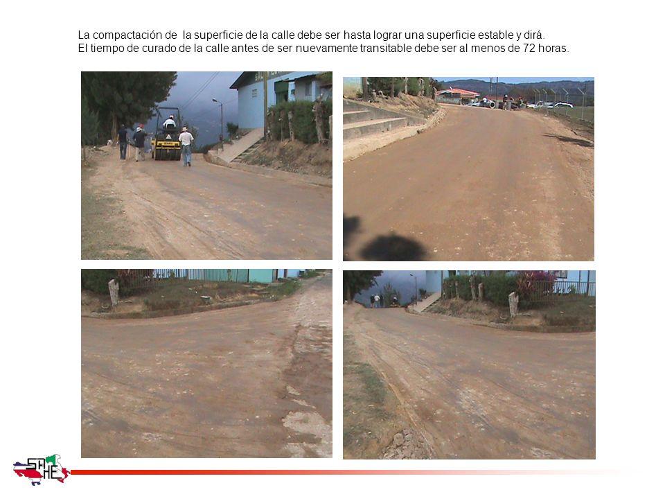 La compactación de la superficie de la calle debe ser hasta lograr una superficie estable y dirá.