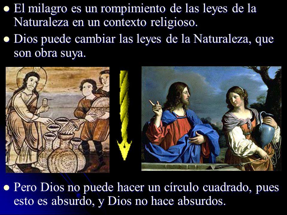 El milagro es un rompimiento de las leyes de la Naturaleza en un contexto religioso.