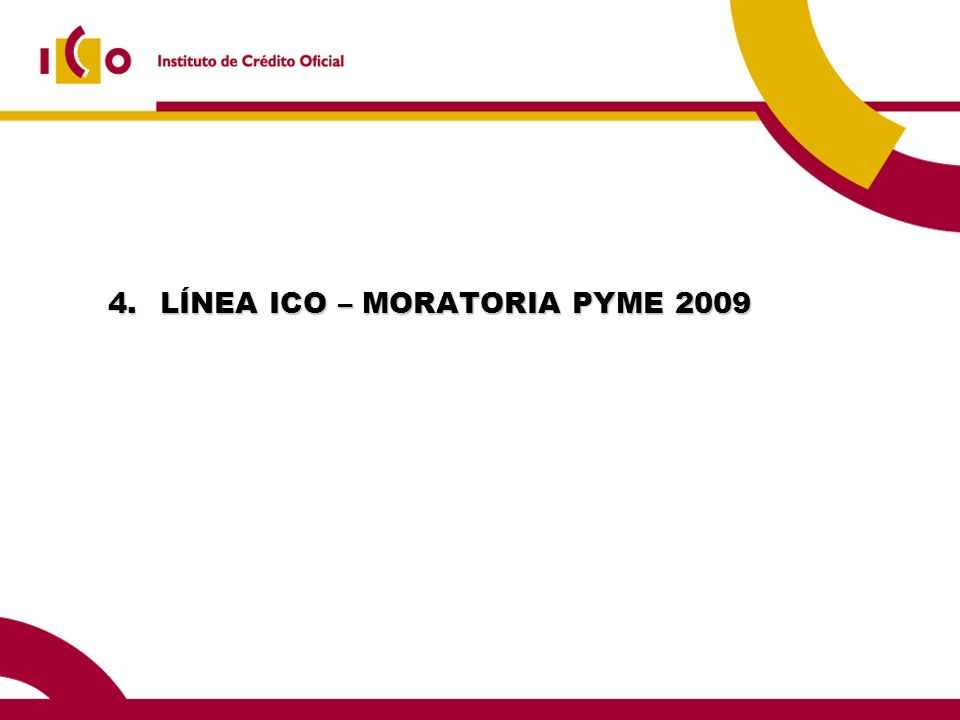 4. LÍNEA ICO – MORATORIA PYME 2009