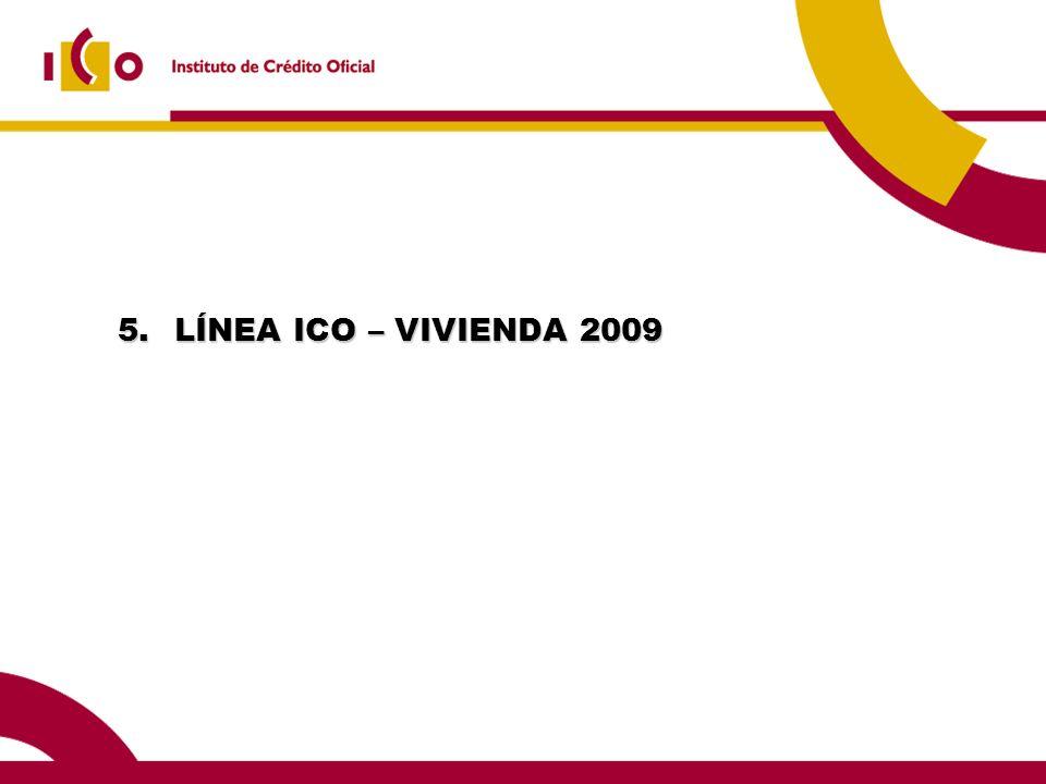 5. LÍNEA ICO – VIVIENDA 2009