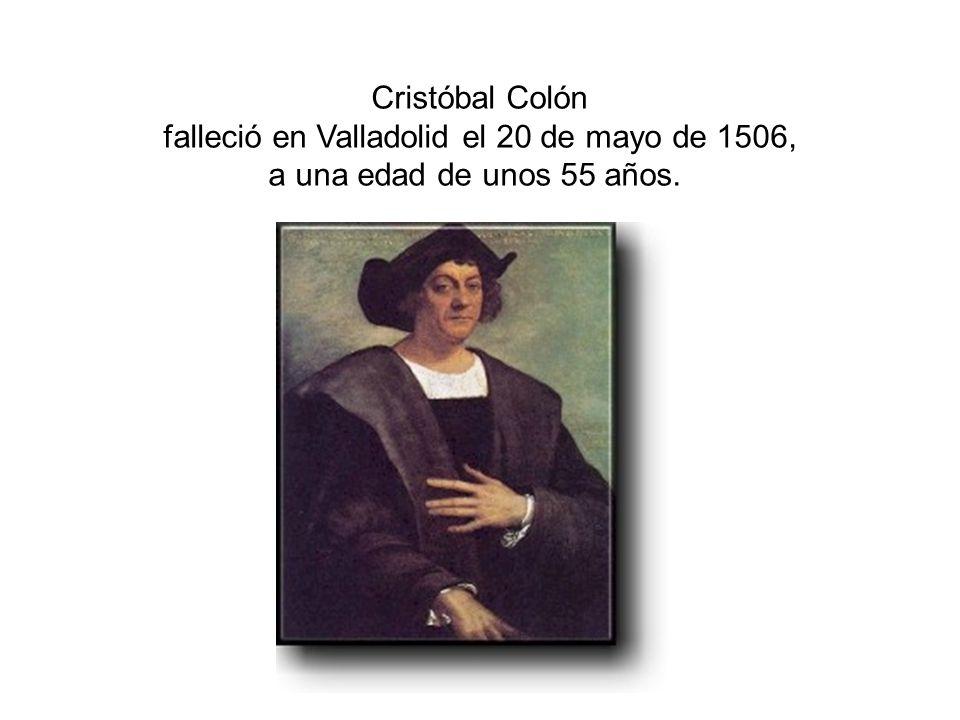 falleció en Valladolid el 20 de mayo de 1506,