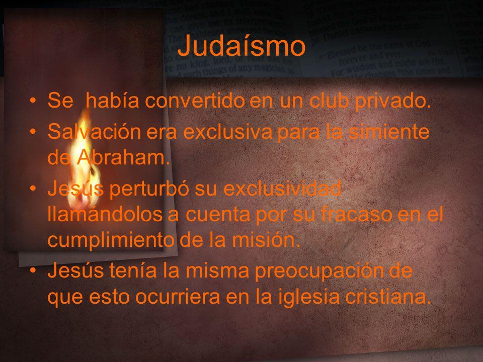 Judaísmo Se había convertido en un club privado.