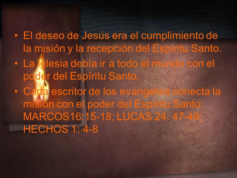 El deseo de Jesús era el cumplimiento de la misión y la recepción del Espíritu Santo.