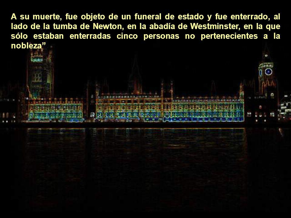 A su muerte, fue objeto de un funeral de estado y fue enterrado, al lado de la tumba de Newton, en la abadía de Westminster, en la que sólo estaban enterradas cinco personas no pertenecientes a la nobleza