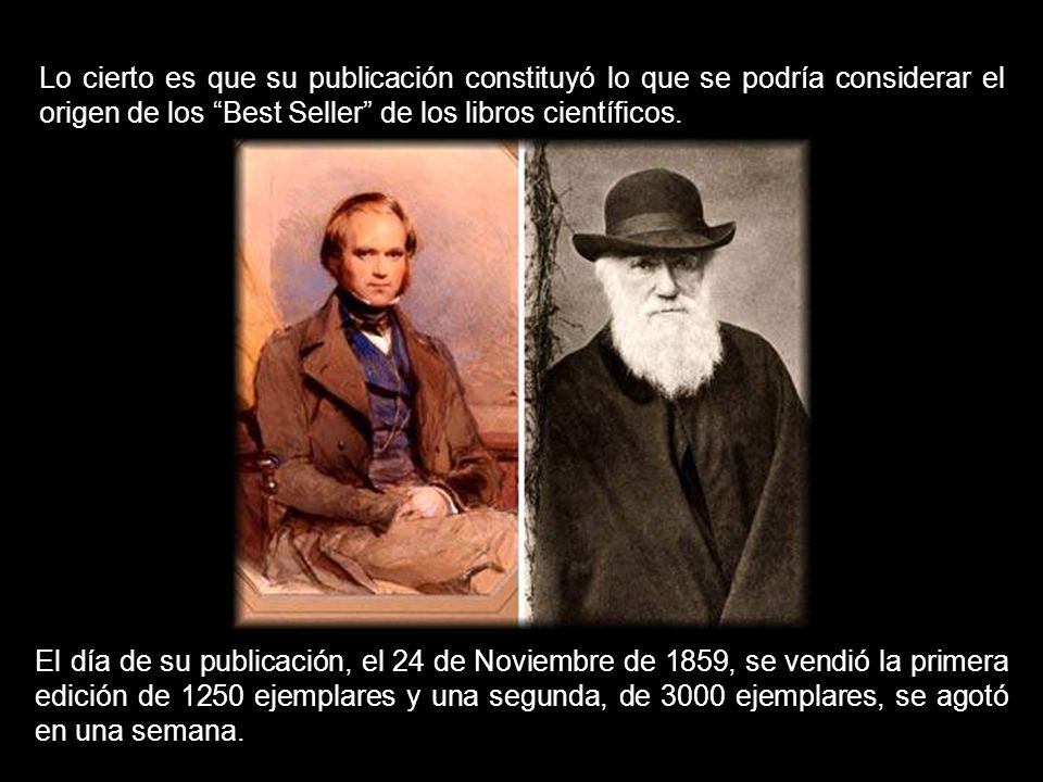 Lo cierto es que su publicación constituyó lo que se podría considerar el origen de los Best Seller de los libros científicos.