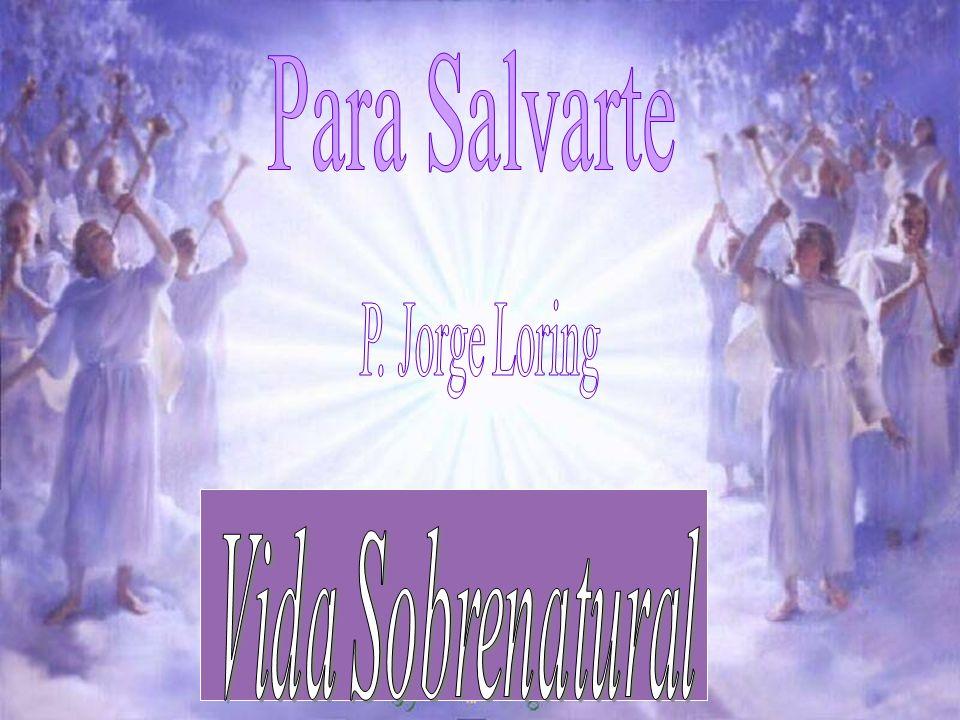 Para Salvarte P. Jorge Loring Vida Sobrenatural