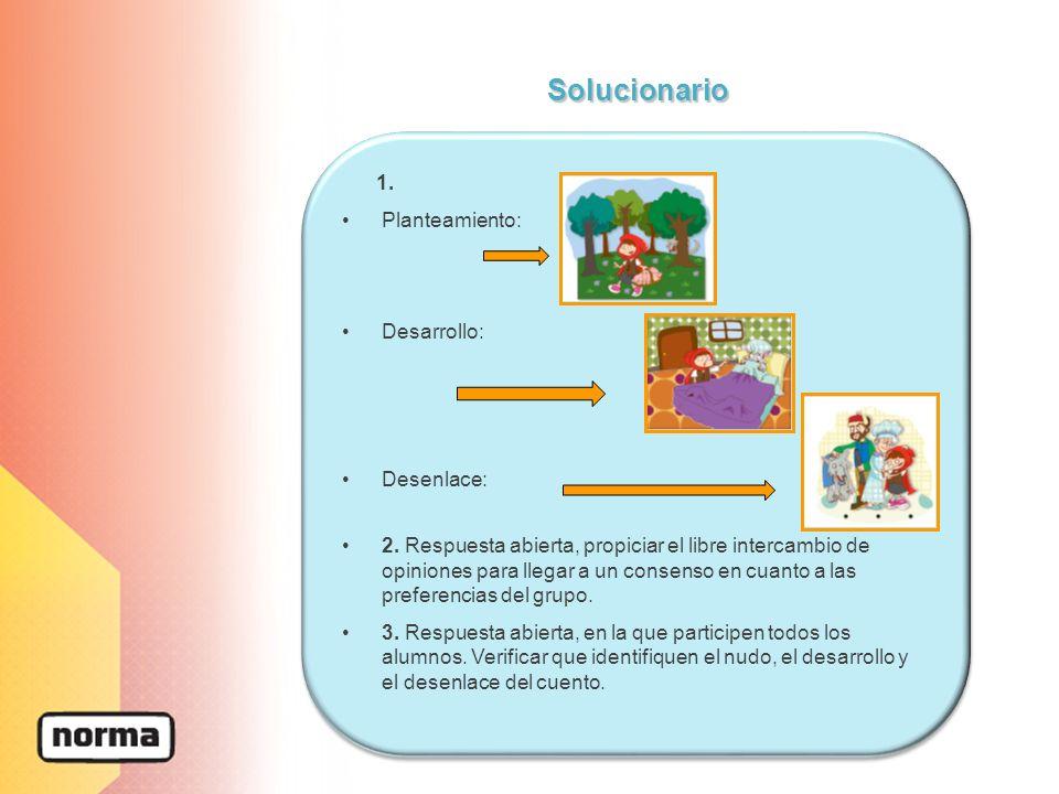 Solucionario 1. Planteamiento: Desarrollo: Desenlace: