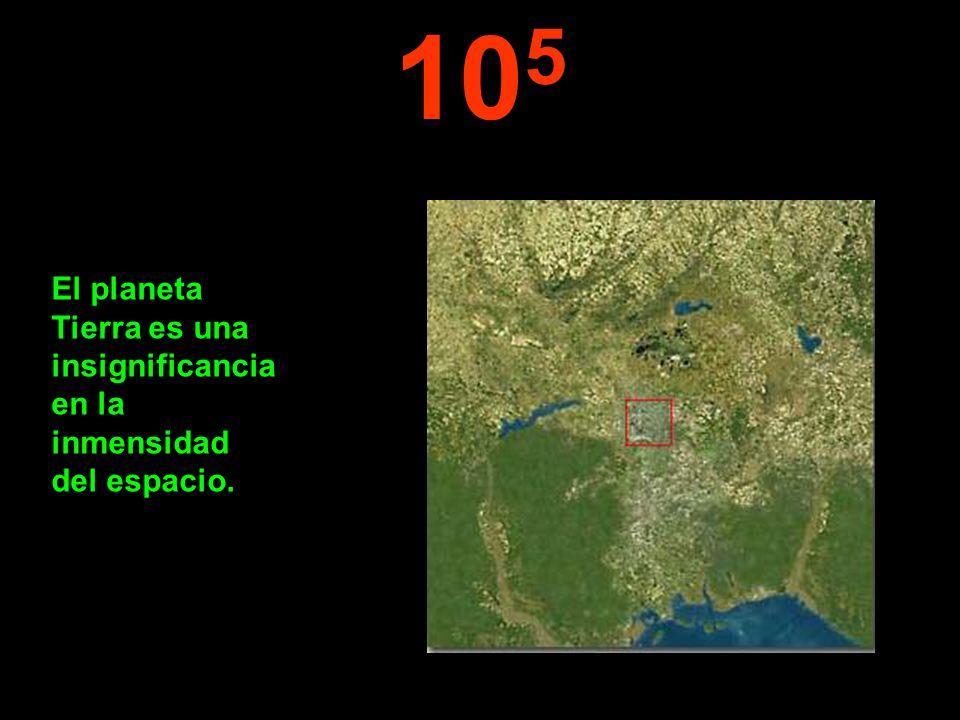 105 El planeta Tierra es una insignificancia en la inmensidad del espacio.