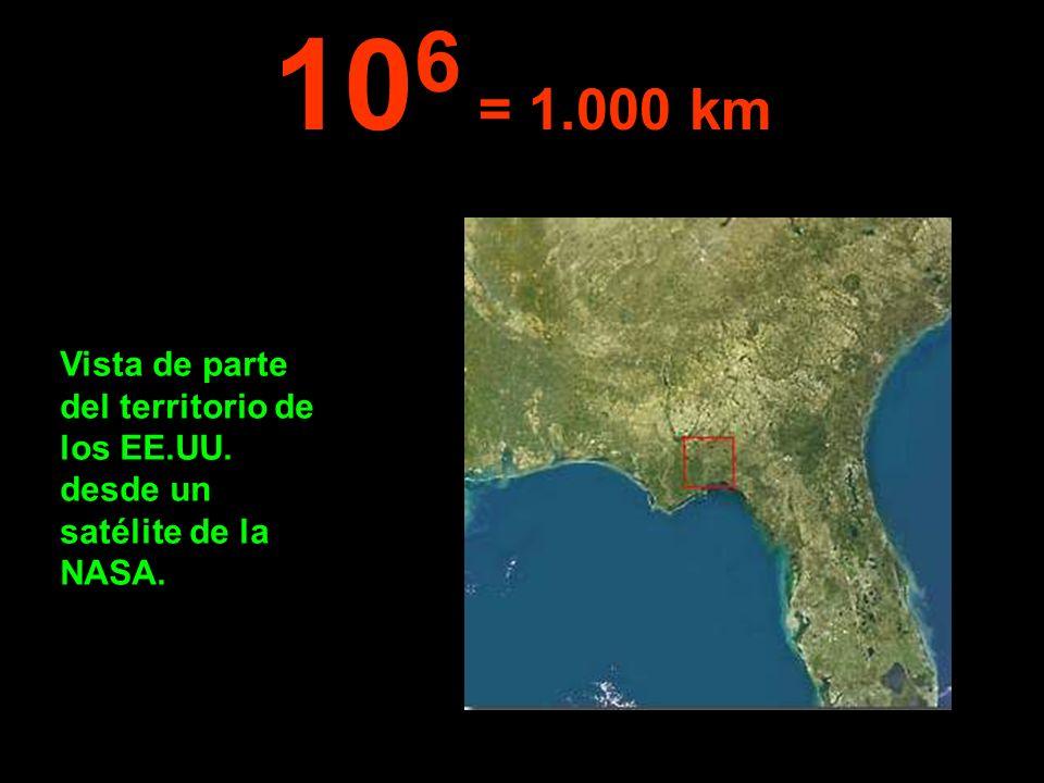 106 = 1.000 km Vista de parte del territorio de los EE.UU. desde un satélite de la NASA.