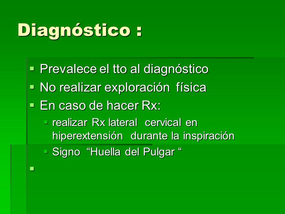 Diagnóstico : Prevalece el tto al diagnóstico