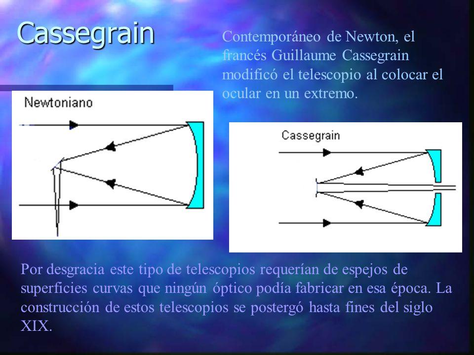 Cassegrain Contemporáneo de Newton, el francés Guillaume Cassegrain modificó el telescopio al colocar el ocular en un extremo.