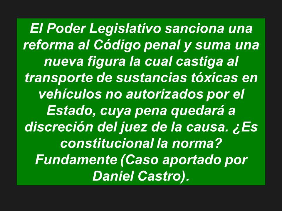 El Poder Legislativo sanciona una reforma al Código penal y suma una nueva figura la cual castiga al transporte de sustancias tóxicas en vehículos no autorizados por el Estado, cuya pena quedará a discreción del juez de la causa.