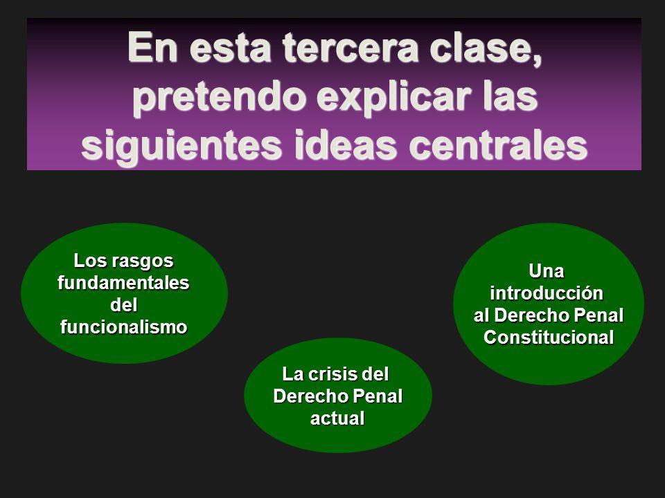 En esta tercera clase, pretendo explicar las siguientes ideas centrales