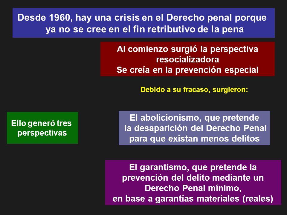 Desde 1960, hay una crisis en el Derecho penal porque