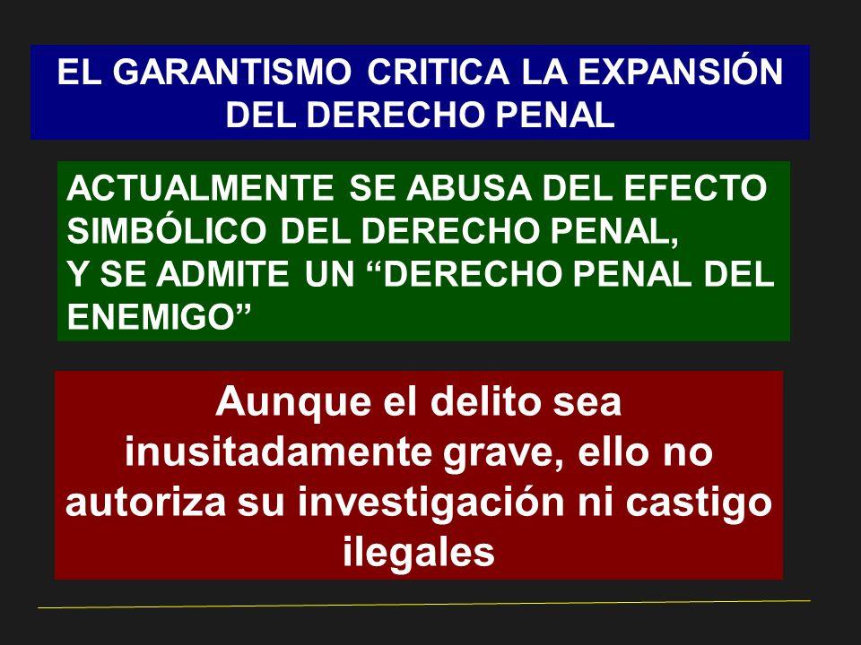 EL GARANTISMO CRITICA LA EXPANSIÓN DEL DERECHO PENAL