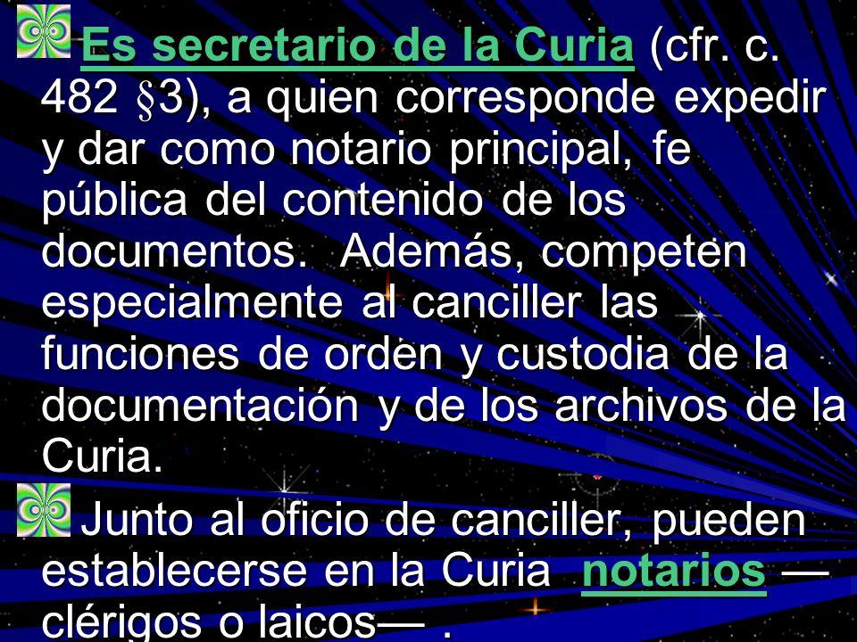Es secretario de la Curia (cfr. c
