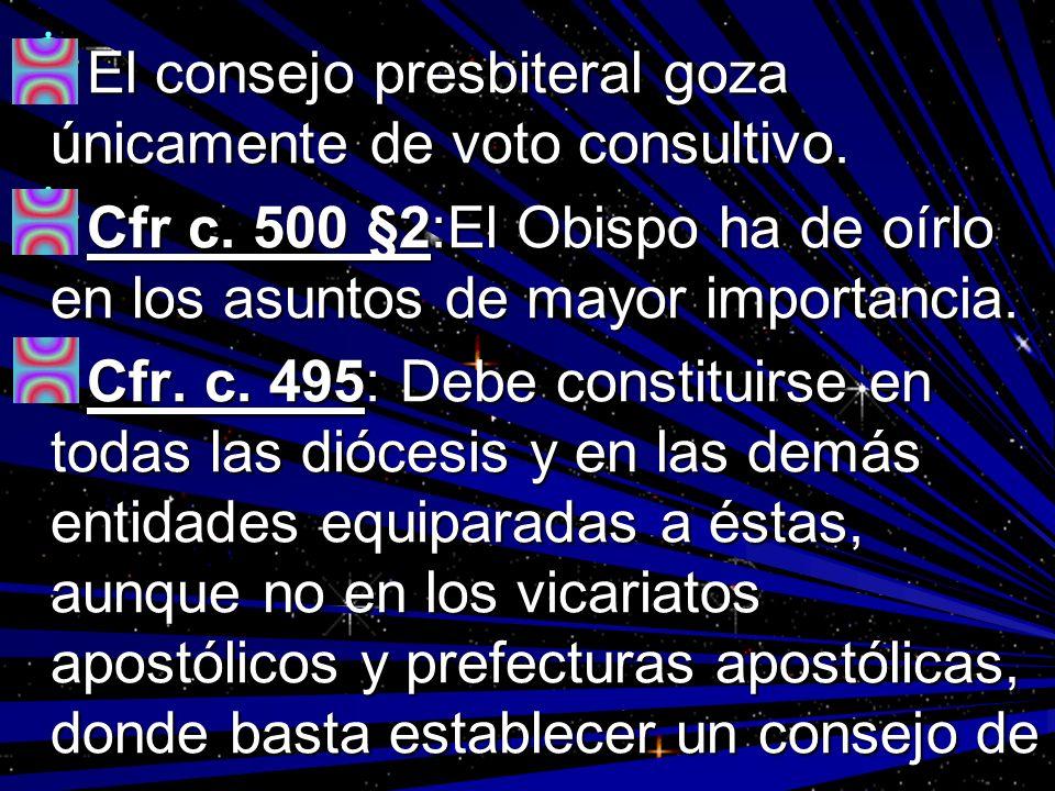 El consejo presbiteral goza únicamente de voto consultivo.