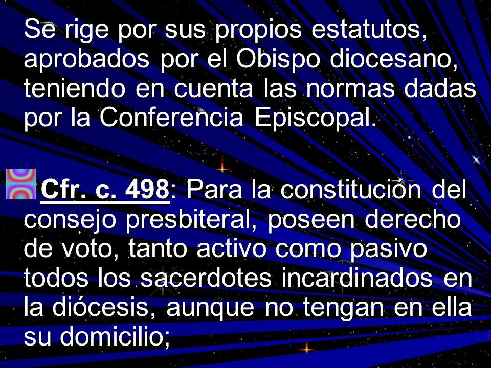 Se rige por sus propios estatutos, aprobados por el Obispo diocesano, teniendo en cuenta las normas dadas por la Conferencia Episcopal.