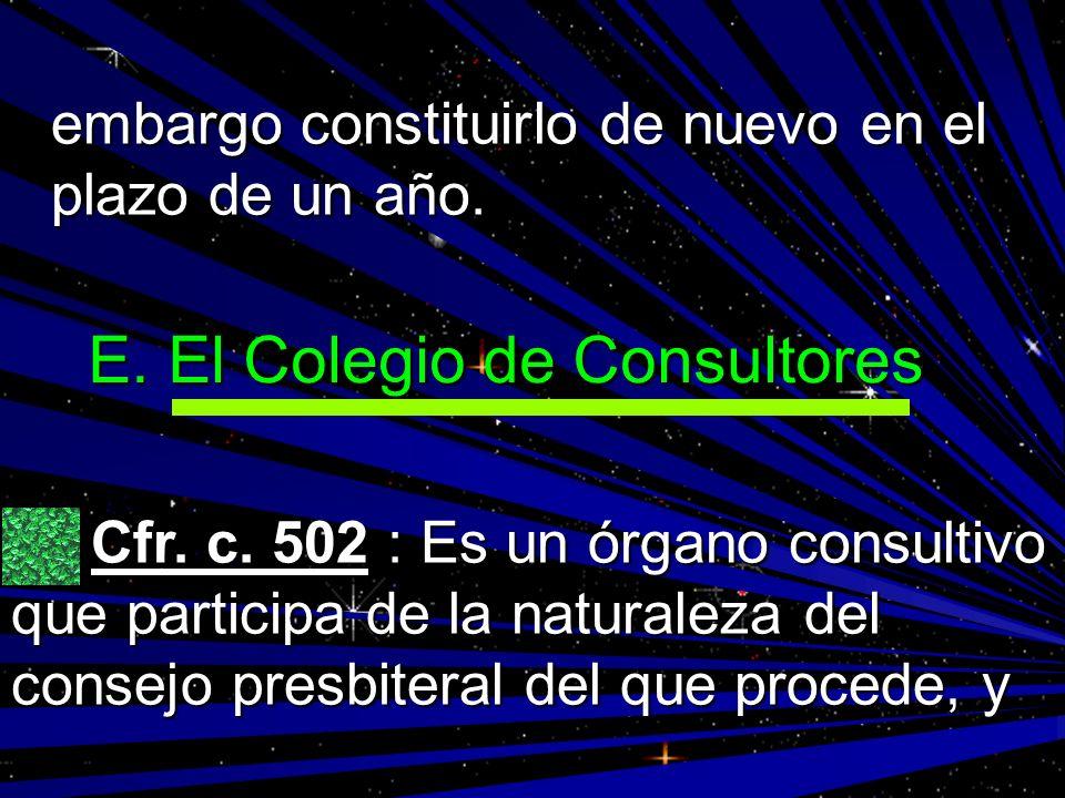 E. El Colegio de Consultores