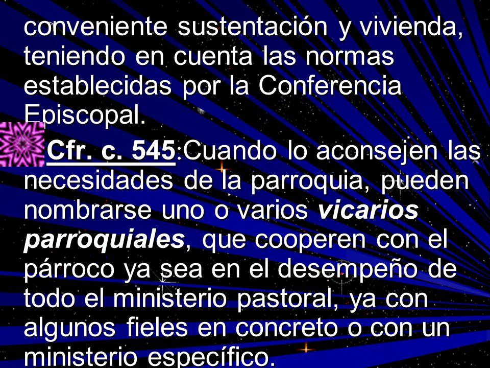 conveniente sustentación y vivienda, teniendo en cuenta las normas establecidas por la Conferencia Episcopal.
