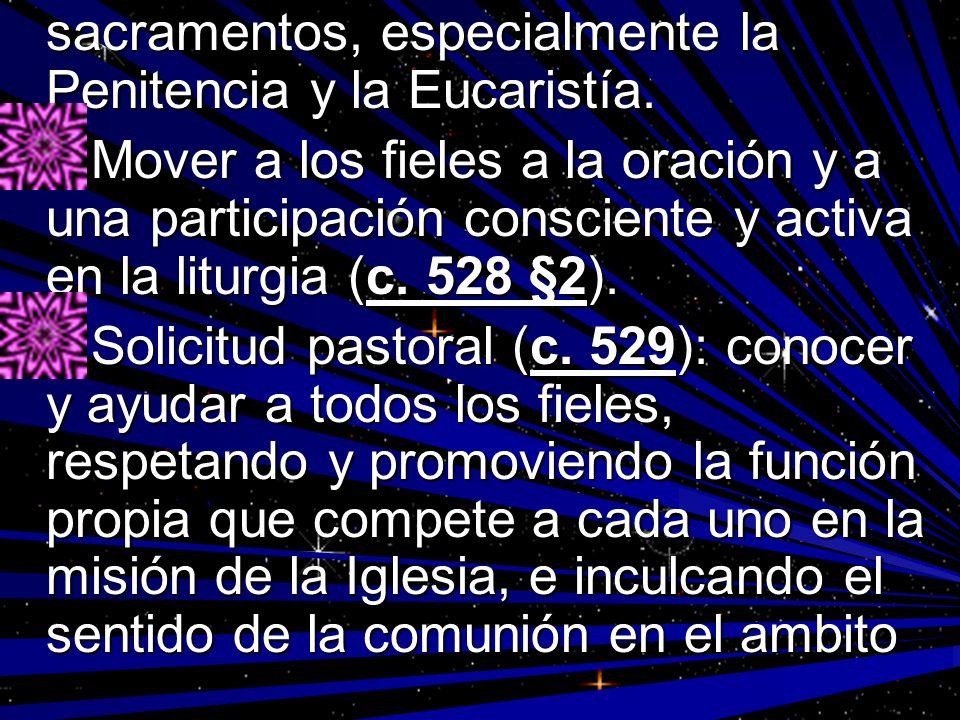 sacramentos, especialmente la Penitencia y la Eucaristía.