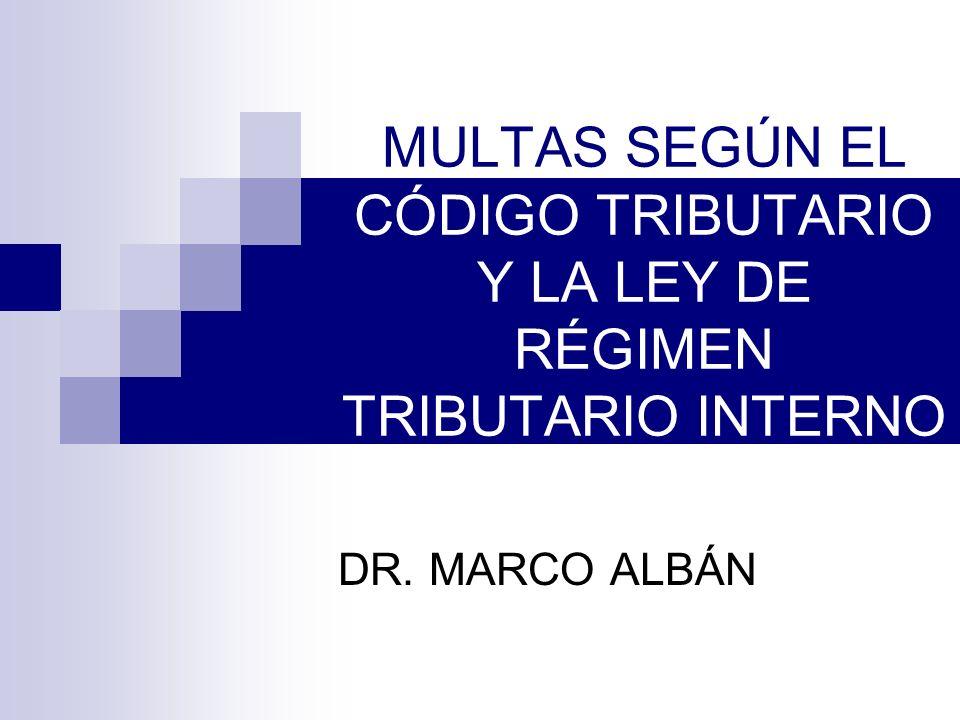 MULTAS SEGÚN EL CÓDIGO TRIBUTARIO Y LA LEY DE RÉGIMEN TRIBUTARIO INTERNO