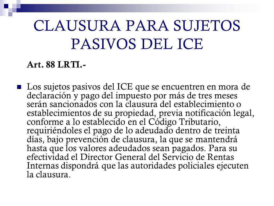 CLAUSURA PARA SUJETOS PASIVOS DEL ICE