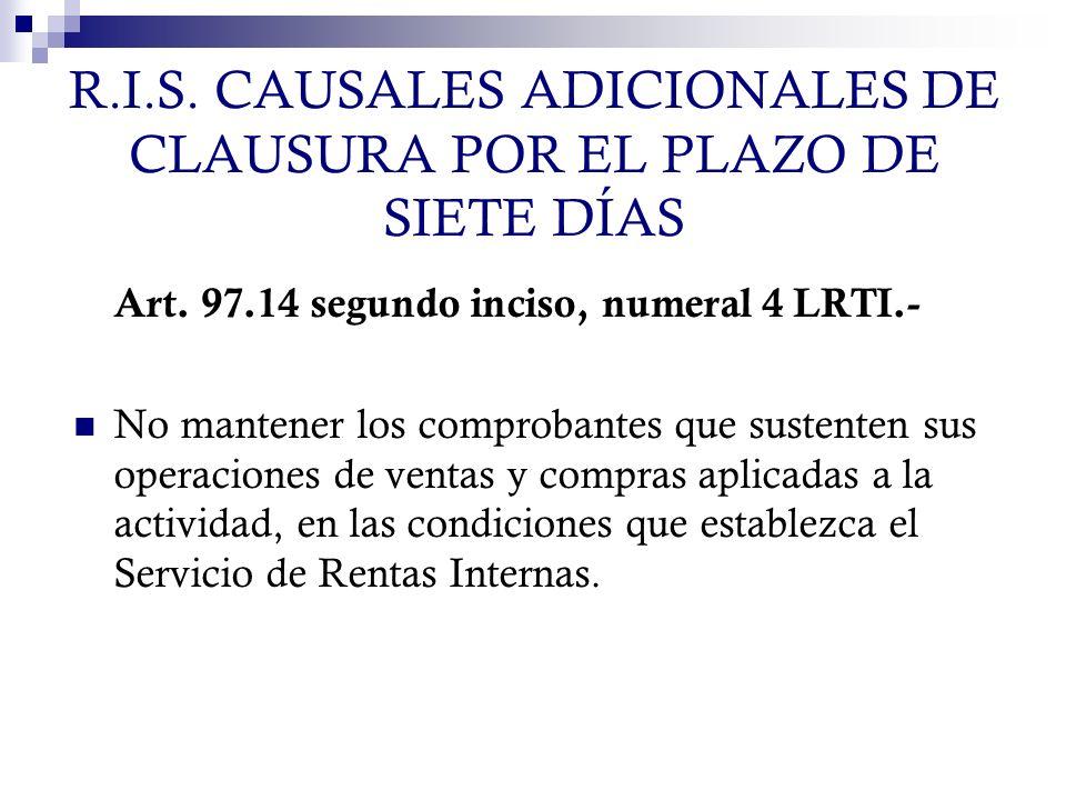 R.I.S. CAUSALES ADICIONALES DE CLAUSURA POR EL PLAZO DE SIETE DÍAS