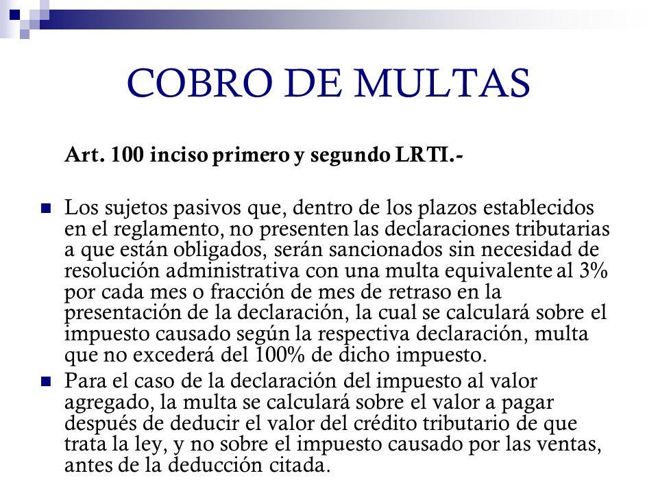 COBRO DE MULTAS Art. 100 inciso primero y segundo LRTI.-