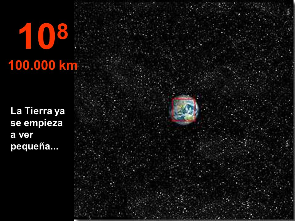 108 100.000 km La Tierra ya se empieza a ver pequeña...