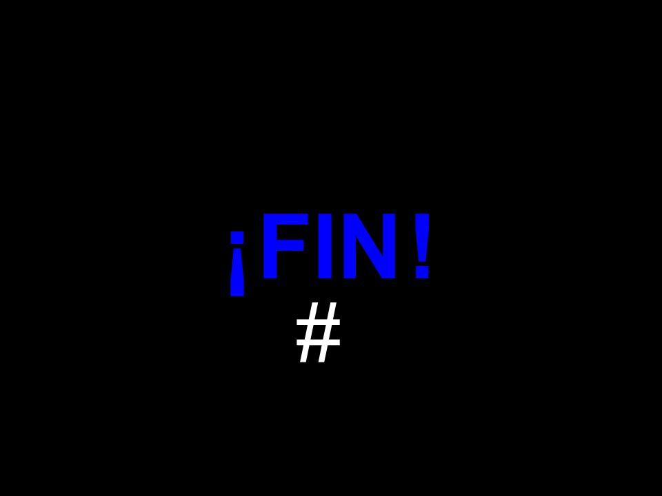 ¡ FIN ! #