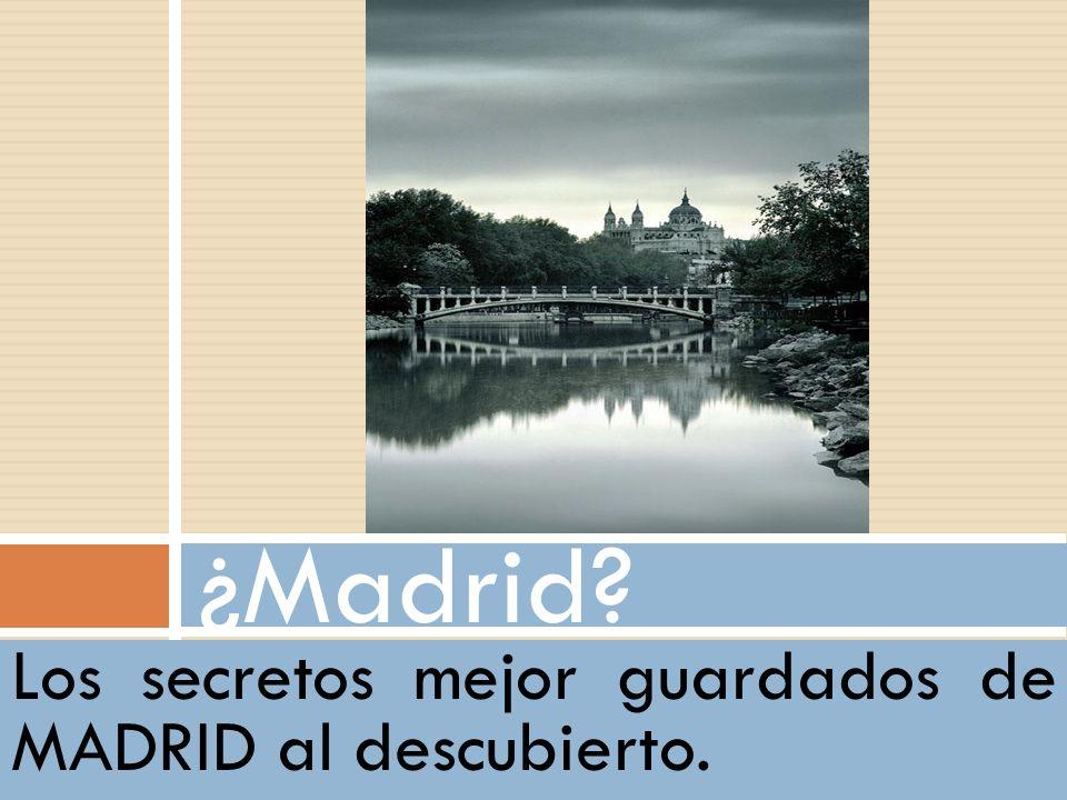 ¿Madrid Los secretos mejor guardados de MADRID al descubierto. Sí, Madrid.