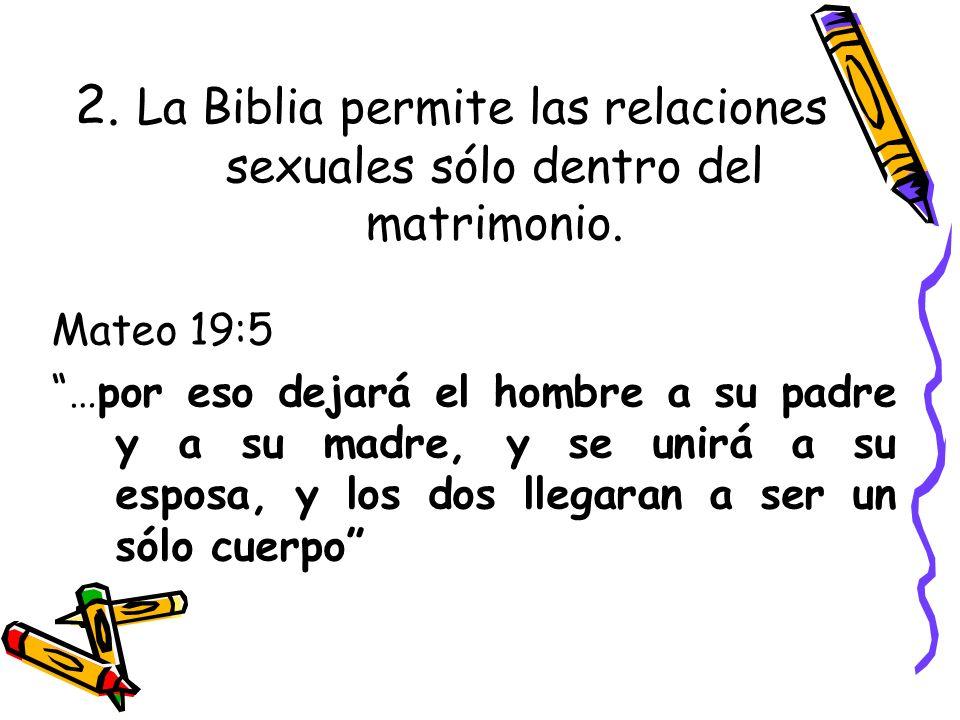 2. La Biblia permite las relaciones sexuales sólo dentro del matrimonio.