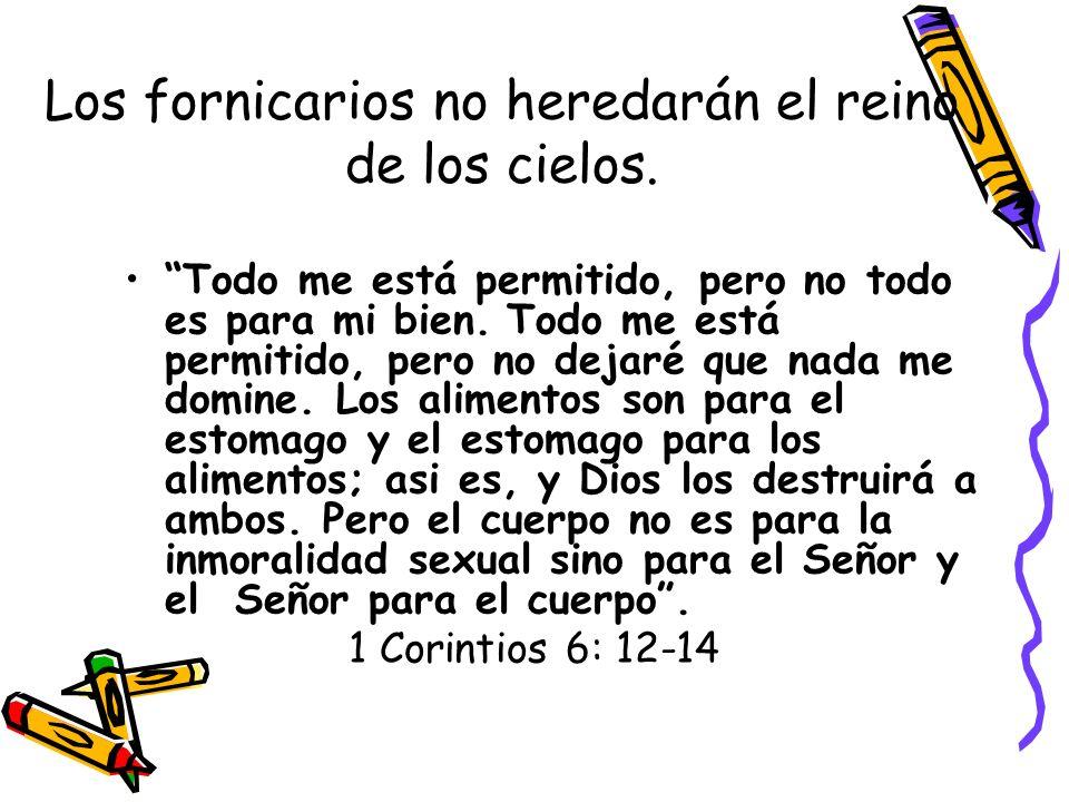 Los fornicarios no heredarán el reino de los cielos.