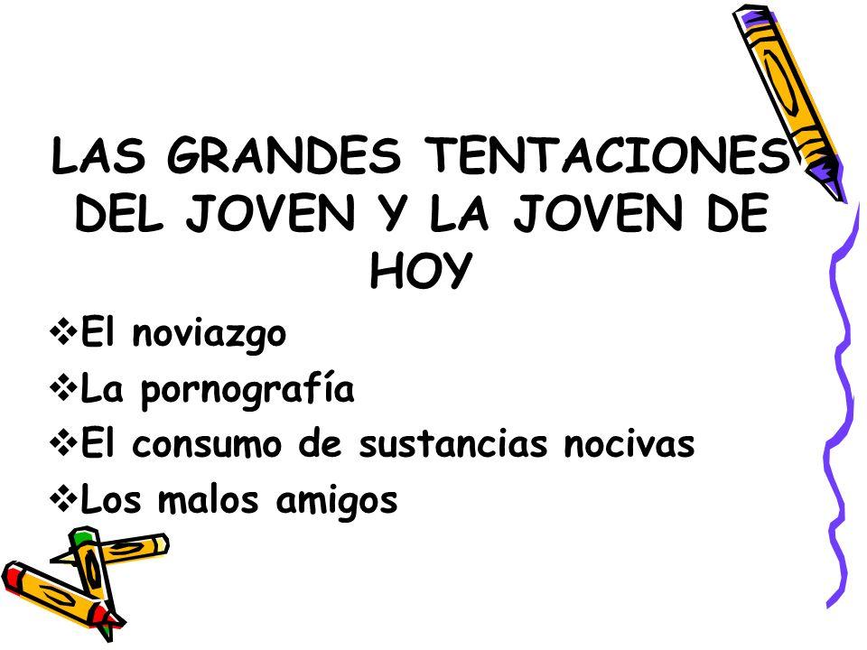 LAS GRANDES TENTACIONES DEL JOVEN Y LA JOVEN DE HOY
