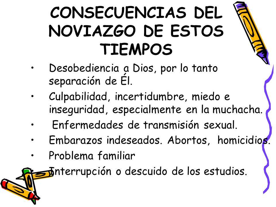 CONSECUENCIAS DEL NOVIAZGO DE ESTOS TIEMPOS