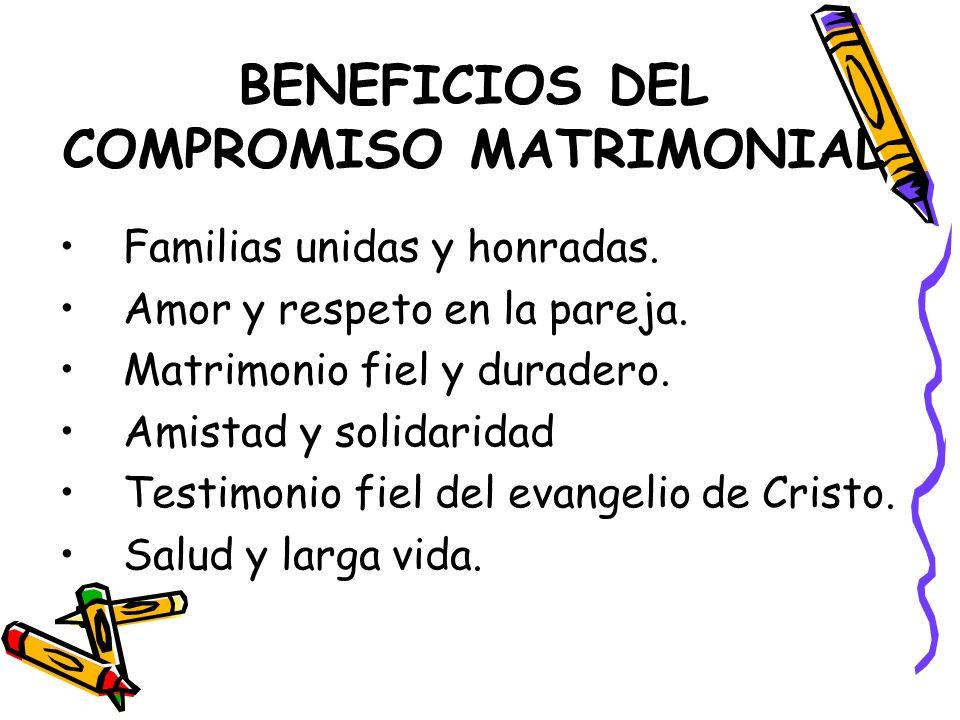 BENEFICIOS DEL COMPROMISO MATRIMONIAL