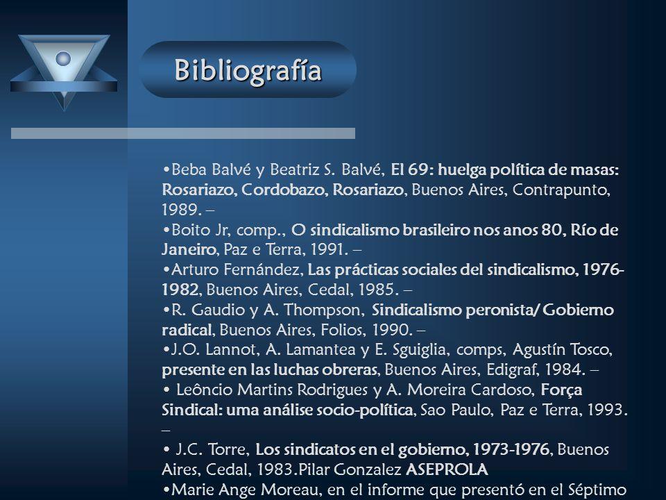 Bibliografía Beba Balvé y Beatriz S. Balvé, El 69: huelga política de masas: Rosariazo, Cordobazo, Rosariazo, Buenos Aires, Contrapunto, 1989. –
