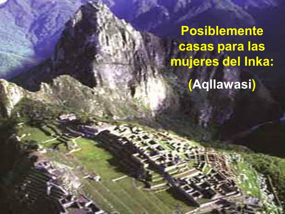 Posiblemente casas para las mujeres del Inka: