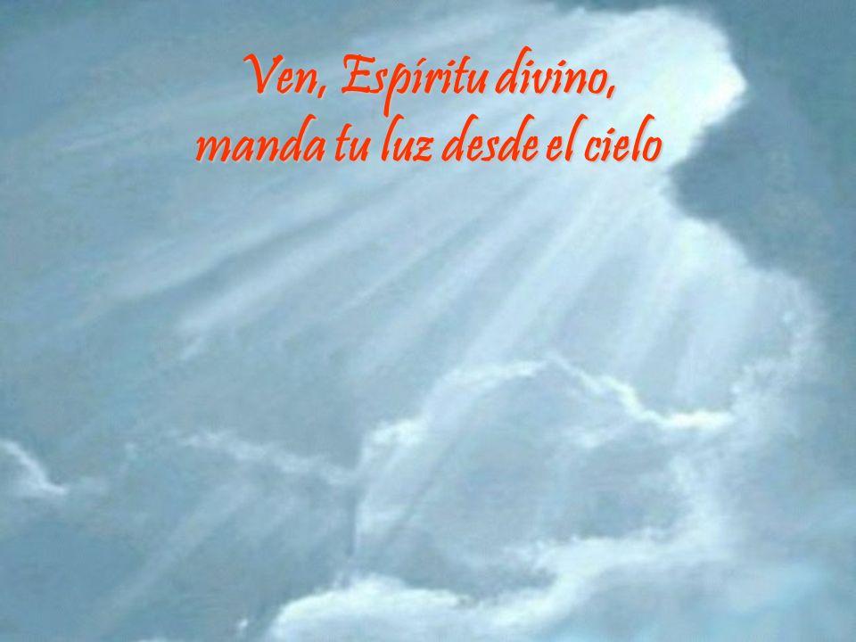 Ven, Espíritu divino, manda tu luz desde el cielo