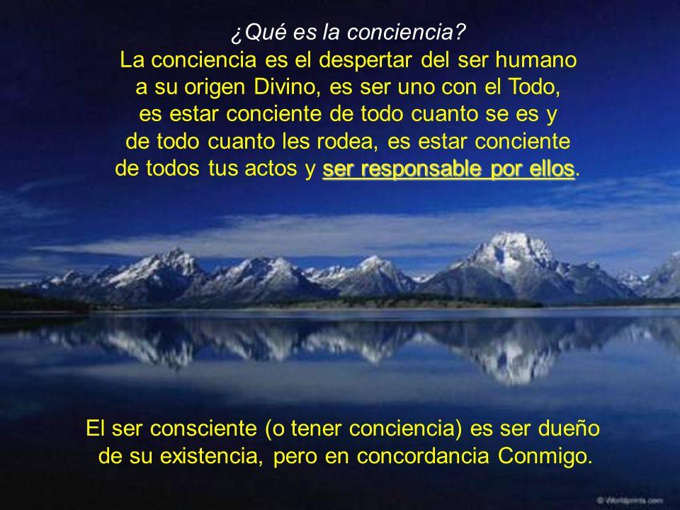 La conciencia es el despertar del ser humano
