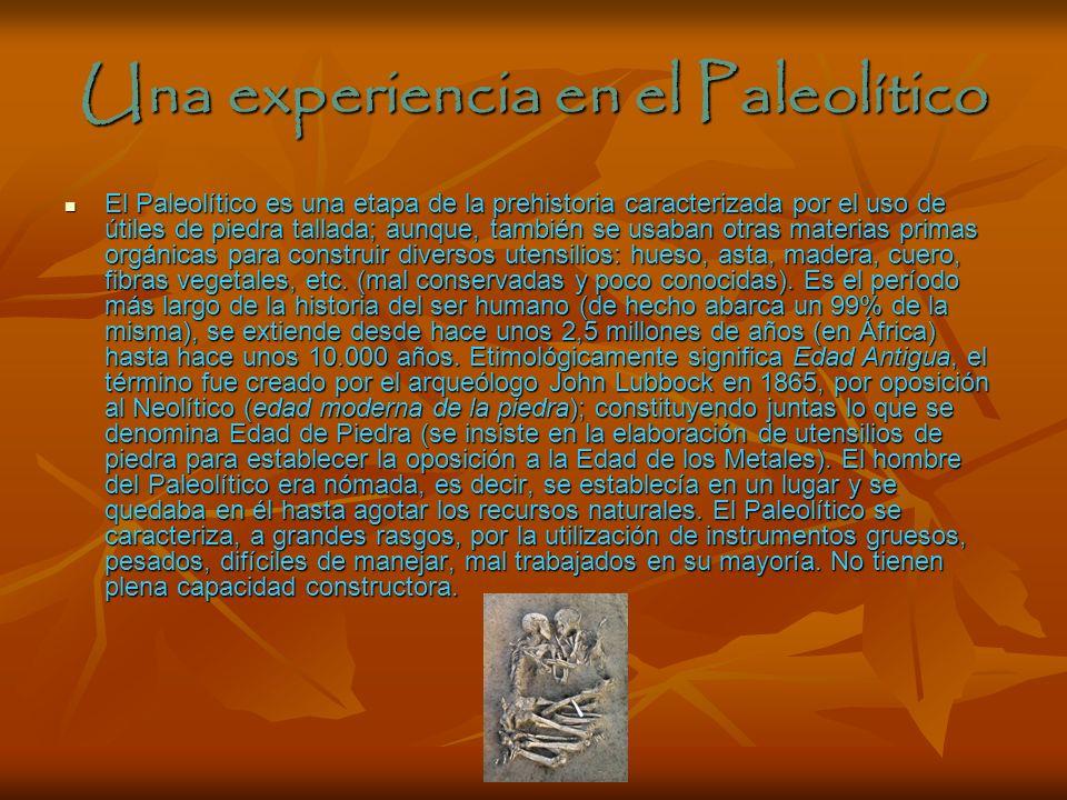 Una experiencia en el Paleolítico