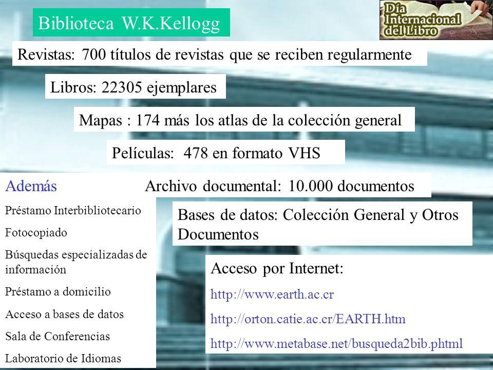 Biblioteca W.K.Kellogg Revistas: 700 títulos de revistas que se reciben regularmente. Libros: 22305 ejemplares.
